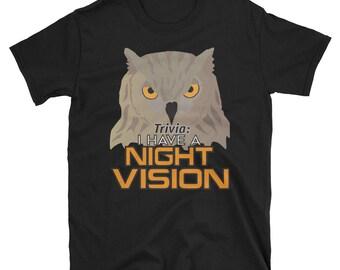 I Have A Night Vision, funny shirt, shirt, shirts, tshirt, tshirts, t-shirt, t-shirts, owl, owl shirt, gift, funny shirts, funny gift, owl l