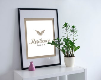 Resilience, Keep At It, Home Decor, House Warming Gift, Office Decor, Inspirational messages