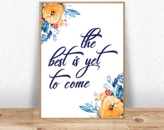 Best is yet to come, Anniversary Gift, Wedding Gift, Quote Prints, Inspirational Quote, Printable art, Motivational Print, New Years Print
