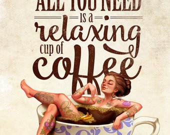 Sometimes All You Need is a Relaxing Cup of Coffee - Art Print