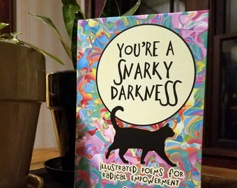 You're A Snarky Darkness Hardcover - Illustrated Poems Illustrated Poetry Mental Health Art Funny Art Funny Poetry Digital Art Writer Gift