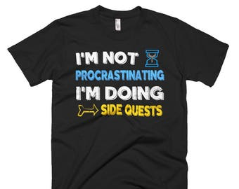 I'm Not Procrastinating I'm Doing Side Quests T-shirt