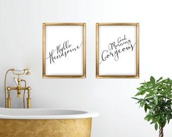 Hello Handsome, Good Morning Gorgeous Printable, Printable Set, Bathroom Decor, Inspirational Art,  Printable Art, Printable Quote
