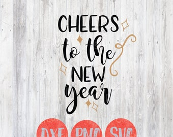 new years svg file 2018 cheers to the new year quotes party design diy craft silhouette cricut digital fun cut files holiday