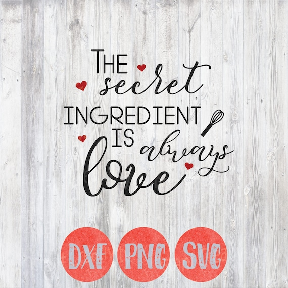 Quotes For The Kitchen: Kitchen Svg Kitchen Quotes Secret Ingredient Is Always