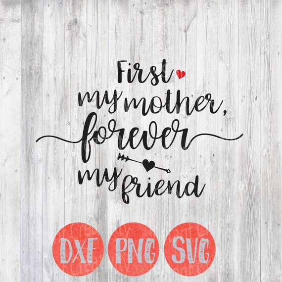 Free Best mothers day quotes selected by thousands of our users! Mothers Day Svg Mothers Day Quote First My Mother Forever My Etsy SVG, PNG, EPS, DXF File