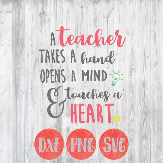Teacher Svg Teacher Takes A Hand Opens A Mind Touches A Heart Etsy
