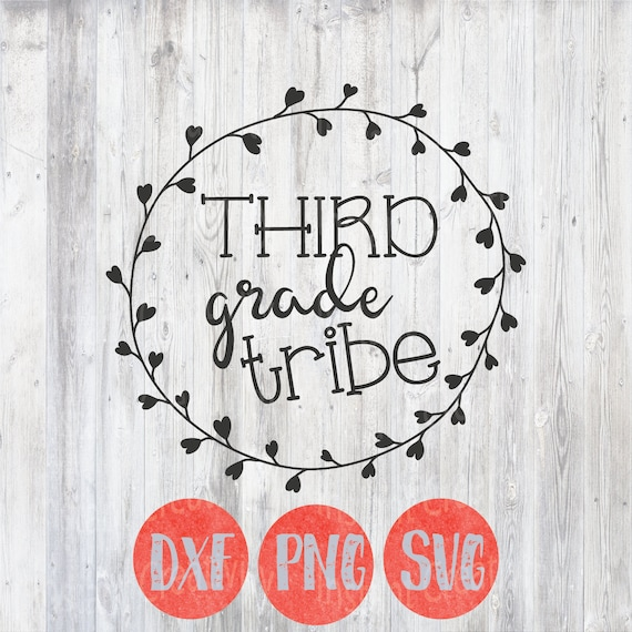 Third Grade Tribe SVG, Kids, School Quotes, First Day of School, Teacher,  Photos, Cutting File Design, SVG Clip art, DIY, dxf png, Cut File