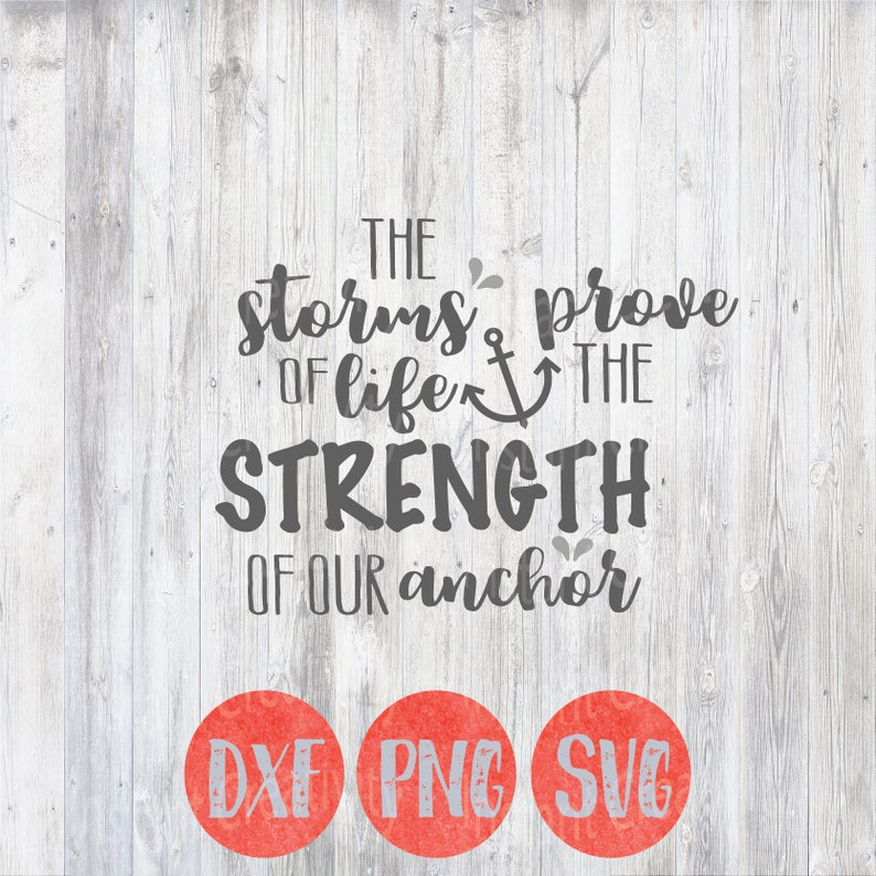 Svg Christian Quotes The Storms Of Life Prove The Strength Etsy