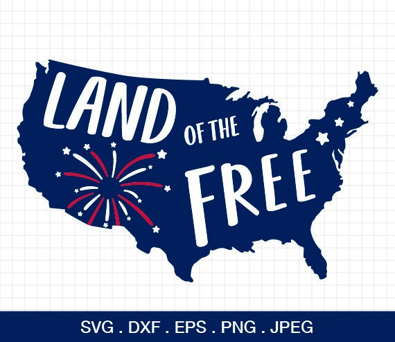 Land Of The Free Svg America Map Svg 4th Of July Svg Fourth Etsy