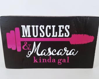 Muscles Mascara | Health and Fitness | Personal Trainer | Wood Sign | Workout Sign | Workout Humor | Gym Humor | Fitness Sign | Trainer Gift