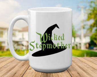 Wicked Stepmother   Wicked Step Mom   Gift for Step Mom   Gift for StepMom   Step Mom Gift   Stepmom Gift Mother's Day Gift Mothers Day Gift