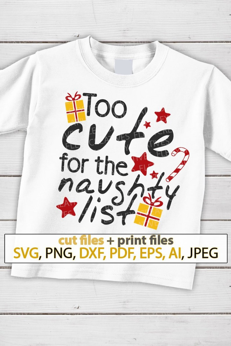 Too cute for the Naughty list SVG shirts with sayings santa image 0