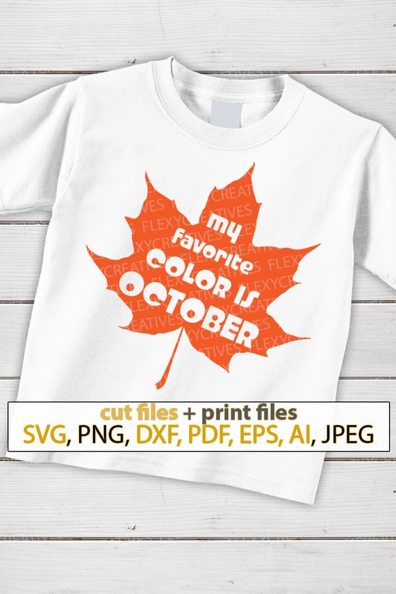 My Favorite Color Is October Svg Fall Svg Autumn Svg Leafs Etsy