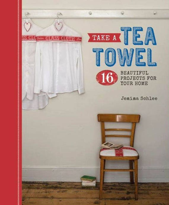 Take a Tea Towel 16 Beautiful Projects for your Home Book Paperback ISBN 978-1-86108-790-4