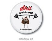 Inspirational Shit 1 quot pinback button
