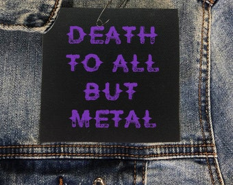 Death To All But Metal Patch, Heavy Metal Patch, Denim Jacket Patch, Punk Patch, Musician Gift, 80's Music Patch, Sew On Patch, Rock Band