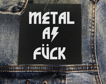 Metal As Fuck Patch, Heavy Metal Patch, Sew On Patch, Motorcycle Jacket Patch, Heavy Metal Lover Gift, Hardcore Music Patch, Musician Gift