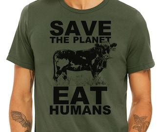Vegan Shirt, Animal Rights, Save the Planet, Eat Humans Shirt | Vegan T Shirt | Animal Lover Shirt | Vegan Gift | Funny Vegan Shirt |