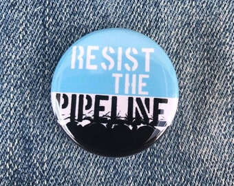 Pipeline Resist Protest Button, Standing Rock, NO DAPL Button, Water Is Life, Enamel Pin, Resist Button, Protect Pin,