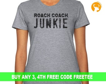 Roach Coach Junkie T-Shirt Tee Shirt T Shirt Mens Ladies Women's