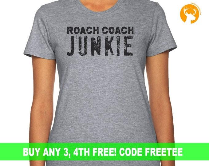 Roach Coach Junkie T-Shirt Tee Shirt T Shirt Mens Ladies Women's