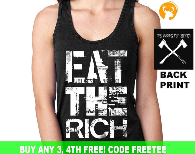 Eat the Rich Shirt | The Resistance | Anti Trump | Resist Shirt | Political Statement | Tee| Mens| Women's| Ladies| Gift