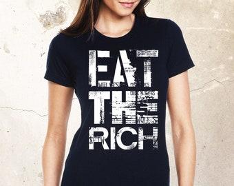 Eat The Rich Shirt, Resist Shirt, Political Shirt, Protest Shirt, Ladies Shirt, Activist Shirt, Statement Shirt, Against The Rich Shirt