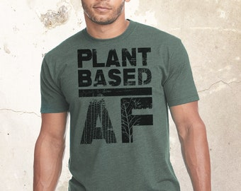 Vegan Funny Shirt,  Veganism Shirt, Plant Based t-shirt, AF shirt