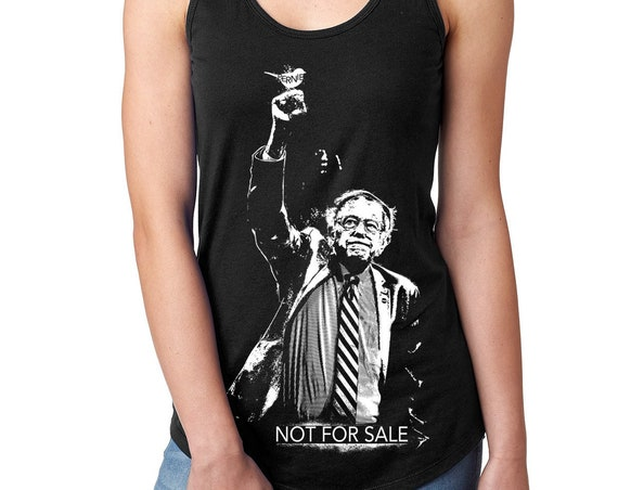 Bernie Sanders Not For Sale,Funny Political T Shirt, Ladies T, Mens Shirt, Gift