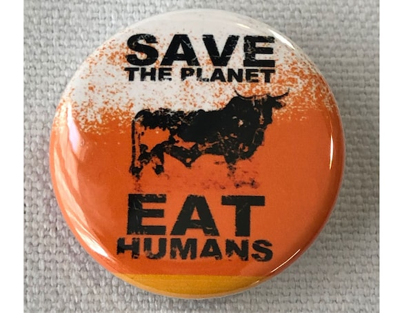 Save The Planet Eat Humans, Funny Vegan Buttons, Don't Eat Meat, Vegetarian Buttons