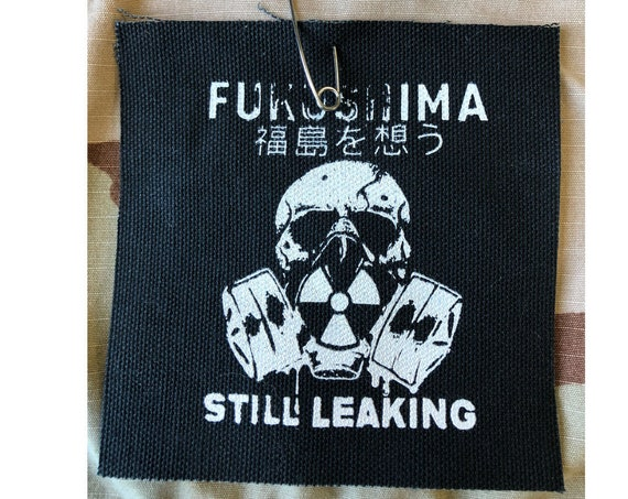 Fukushima Still Leaking Protest Patch, Save Our Planet Patch, Fukushima Patch, Patch, Protest Patch, Anti-Nuclear Patch