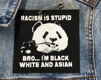 Racism Is Stupid Raw Edge Patch, I Hate Racism Patch, Funny Panda Patch, Don't Be A Racist Patch, Bro Don't Be A Racist, Social Patches,