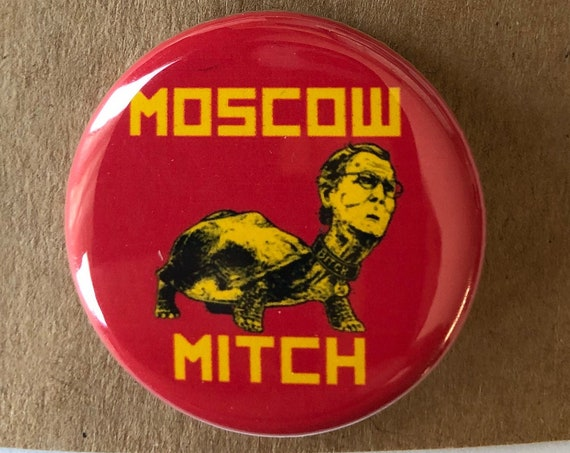 Moscow Mitch, Massacre Mitch, Not My President Buttons, Anti-Trump, Resist