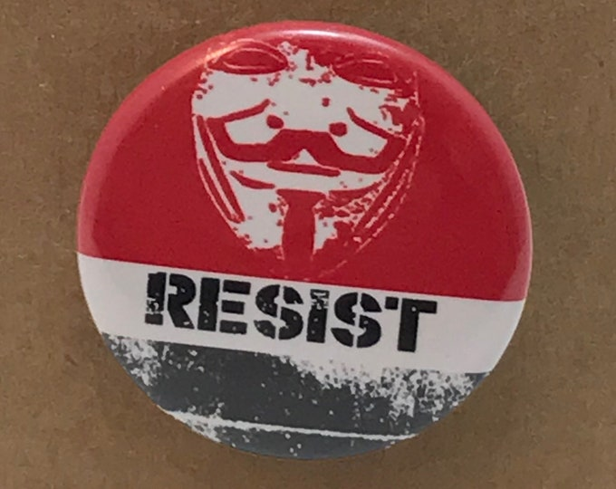 """Guy Fawkes Resist  1.25"""" inch Button, Political Buttons, Buttons For Protests, Resist Button, Keep Up The Resistance, Protest Button"""