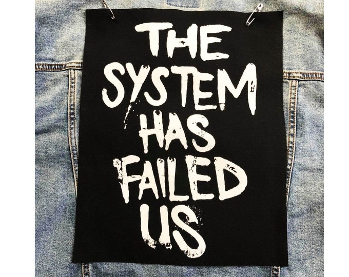 Anti Establishment Back Patch, Corporation Patch, The System Has Failed Us, Political Patches, Protest Patches, Canvas Back Patch Skull