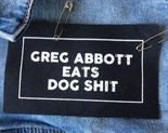 Abortion rights patch, Greg Abbott Sucks, Greg Abbott is the worst, Women's rightsAbortion rights, Greg Abbott Sucks,