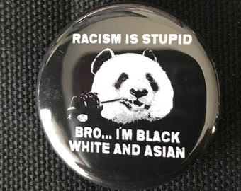 Racism Is Stupid Bro Button, Anti Racism Button, Resist Button, Feminist Gift, Peace Pin, All Lives Matter Button, Black Lives Matter