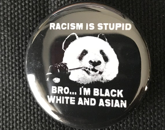Racism Is Stupid Bro Button, Anti Racism, Resist Button, Feminist Gift, Peace Pin, All Lives Matter,