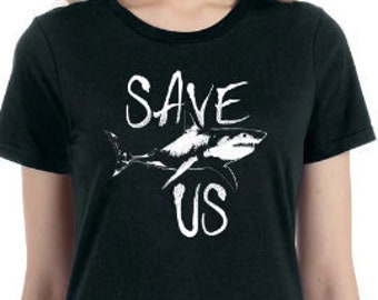 Sea Shepherd Shirt, Save Sharks Shirt, Save Oceans Shirt, Save Us Shirt, Women Shirt, Shark Shirt, Save The Planet Shirt, Shark Tshirt