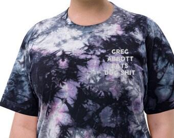 Oversized tie-dye t-shirt, Fuck Greg Abbott, Abortion Right, Texas Abortion Rights, Greg Abbott is the worst