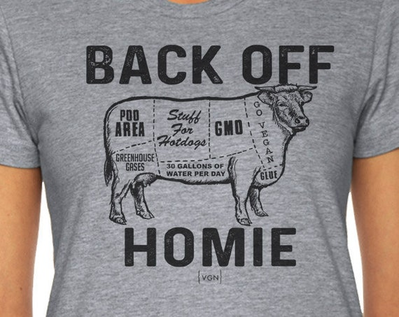 Back Off Homie Shirt | Vegan T Shirt | Animal Lover Shirt | Vegetarian Shirt | Vegan Gift | Funny Vegan Shirt