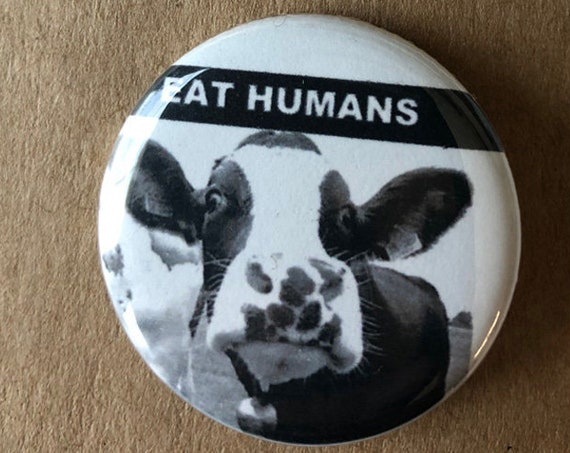 Eat Humans Funny Button, Animal Rights Button, Vegan,