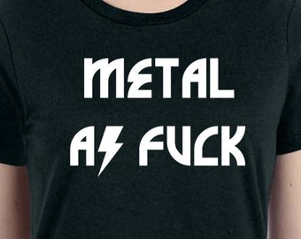 Heavy Metal Shirt, Rock And Roll Shirt, Men Shirt, Metal As Fuck Shirt, Funny Music Shirt, Rock And Roll Shirt, Full Metal Jacket Shirt