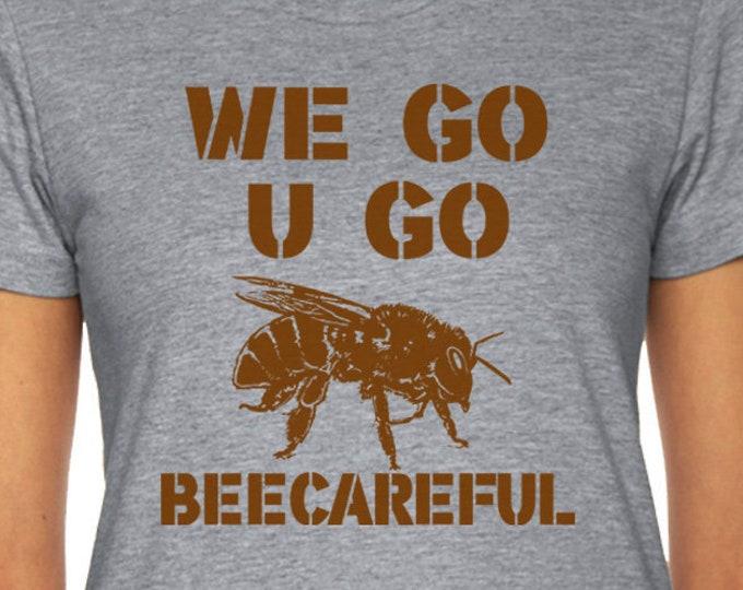 Bee Tshirt, Save The Bees Shirt, Beekeeper Shirt, Beecareful Shirt, Bee Lovers Shirt, Save The Mother Earth Shirt, Clean The Seas Shirt