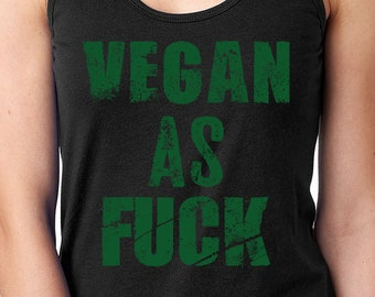 Funny Vegan Shirt, Vegan As Fuck Shirt, Vegan Tshirt, Vegan Tee, Vegan AF Tee, Vegan Clothing, Mens Gift, Vegetarian Gift, Dont Eat Animals