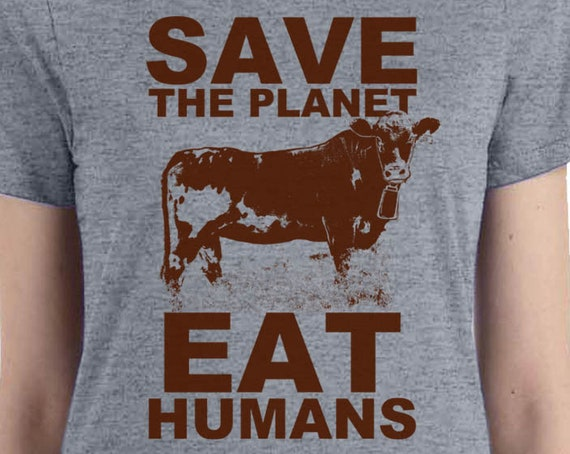 Save the Planet, Eat Humans Shirt | Vegan T Shirt | Animal Lover Shirt | Vegan Gift | Funny Vegan Shirt | Animal Rights Shirt
