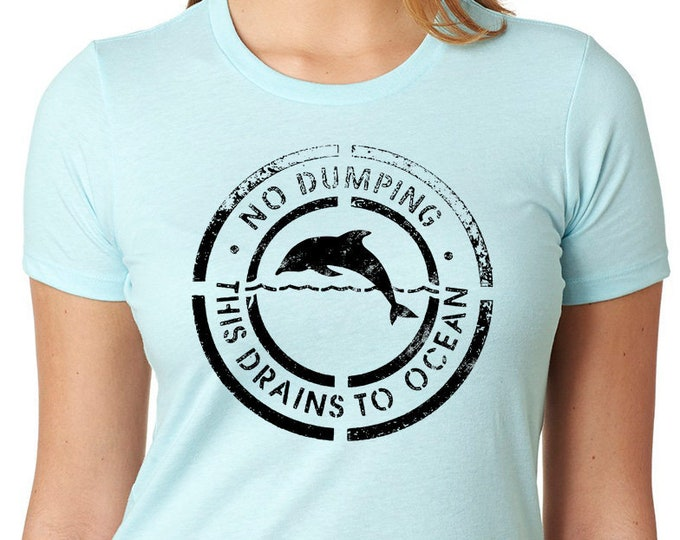Save The Oceans Shirt |Sea Shepherd T-shirt | No Dumping | Dolphin Shirt | Ladies Gift | Conservation Society