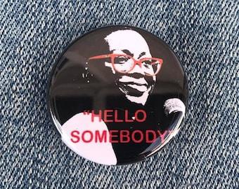 Nina Turner Button, Hello Somebody, Resist Button, Bernie Sanders Button, Nina Turner gift
