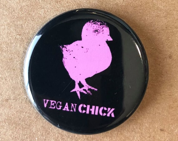 Cute Animal Rights Vegan Chick Button, Vegan Buttons, Cute Small Organic Button